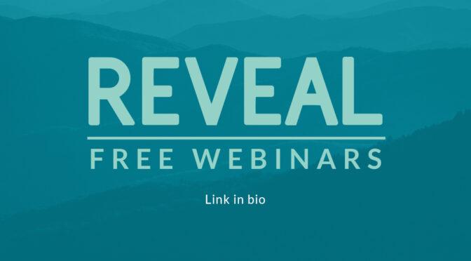 Reveal – Free Webinars Image